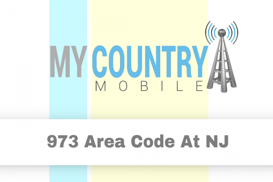 973 Area Code at NJ - My Country Mobile