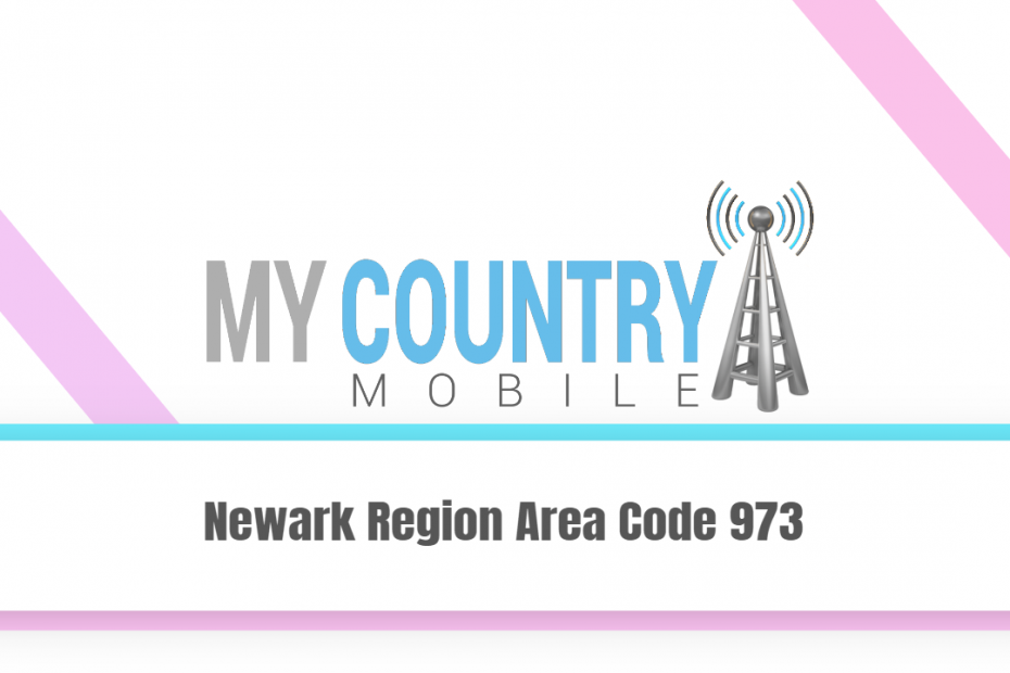 Newark Region Area Code 973 - My Country Mobile