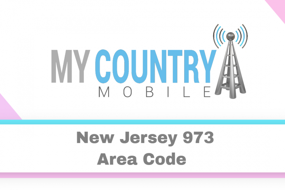 New Jersey 973 Area Code - My Country Mobile
