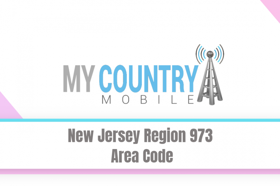 New Jersey Region 973 Area Code - My Country Mobile