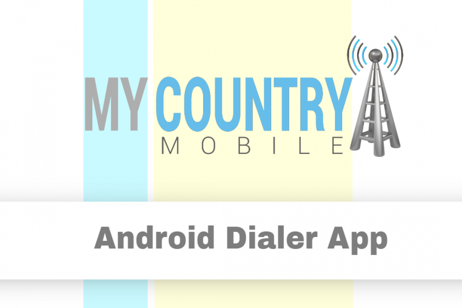 Android Dialer App - My Country Mobile