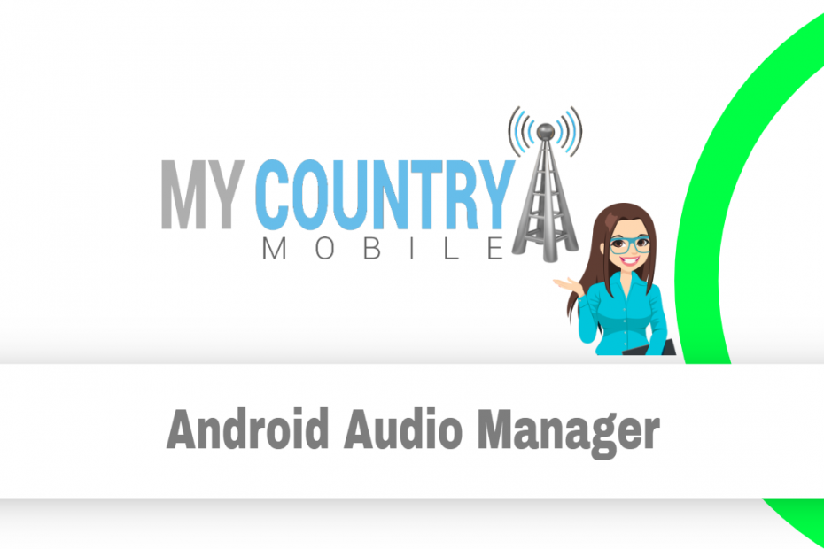 Android Audio Manager - My Country Mobile