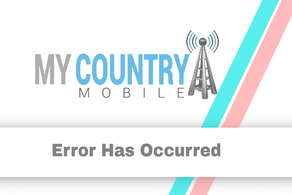 Error Has Occurred - My Country Mobile