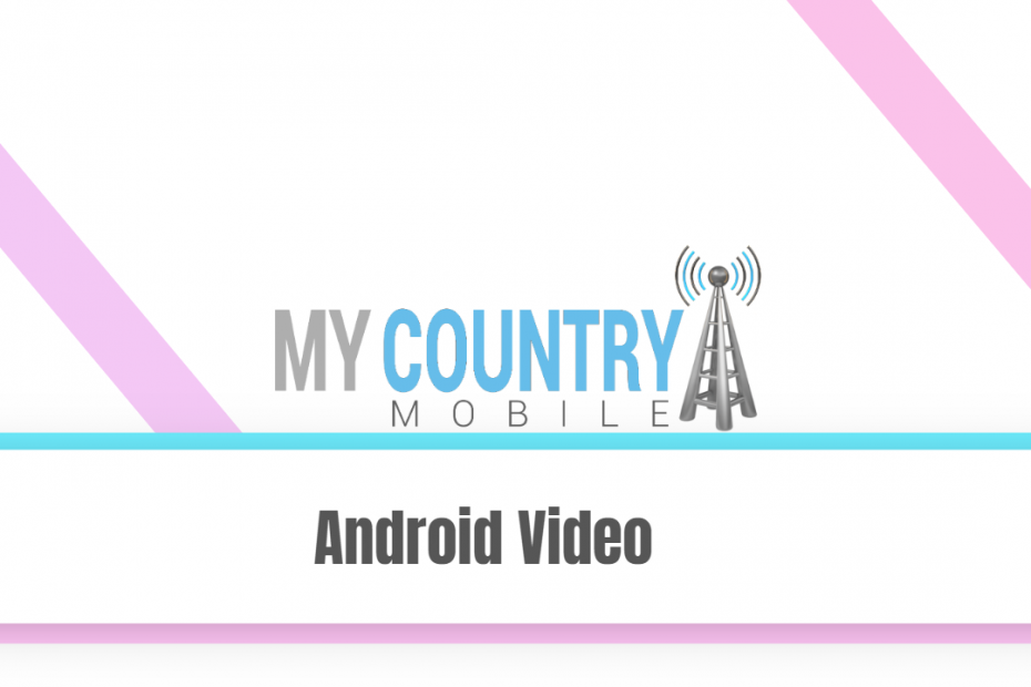 Android Video - My Country Mobile