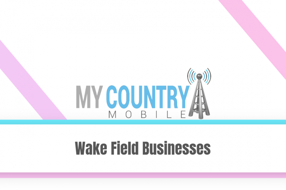 Wake Field Businesses - My Country Mobile