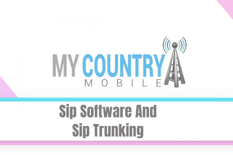 Sip Software And Sip Trunking - My Country Mobile