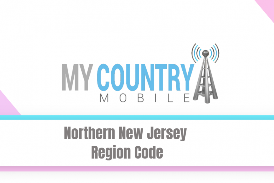 Northern New Jersey Region Code - My Country Mobile