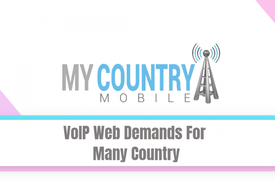 VoIP Web Demands For Many Country - My Country Mobile